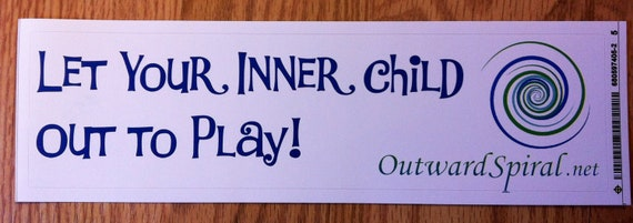 Let Your Inner Child Out to Play bumper sticker