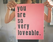 You Are So Very Loveable, print