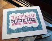 Happiness Multiplies When Shared Letterpress Art Print
