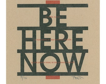 Be Here Now hand pulled letterpress print, Mid Century Modern inspirational quote print, Eckhart Tolle Ram Dass