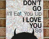 """Where the Wild Things Are - Please Don't Go I'll Eat You Up I Love You So"""" - Vintage Map Art"""