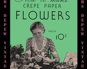 Vintage Craft Book How to Make Crepe Paper Flowers E-book How-to with 28 Different Flowers -INSTANT DOWNLOAD-