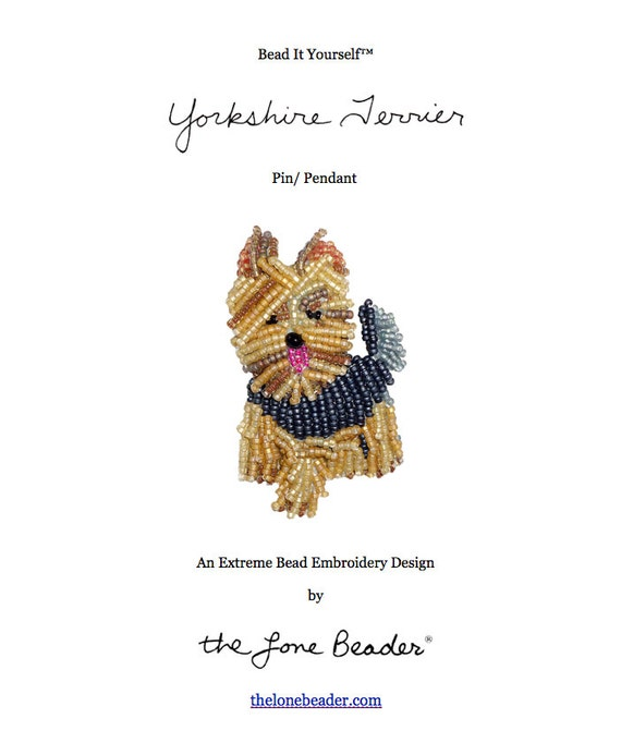PDF File: YORKIE Yorkshire Terrier Dog Pin Bead Embroidery Beaded Animal Pendant Beading Pattern Tutorial (For Personal Use Only) Free Ship