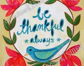Be Thankful Always - art print, 8.5 x 11 bird with flowers