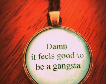 Geto Buys lyric quote necklace- damn it feels good to be a gangsta lyric quote necklace