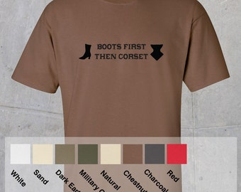 Boots First, Then Corset Tshirt