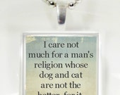 I care not for a man's religion  Abrham Lincoln Quote Glass Pendant