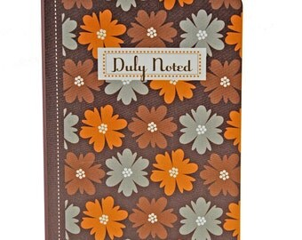 """Earth Toned Floral Jotter, Captioned """"Duly Noted"""", Yellow-Orange, Light Gray, Brown, Dark Amber, Blank Pages"""