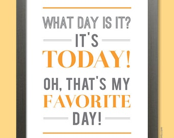 Inspirational Quote Poster, Typographic Print, Today Is My Favorite Day, Favorite Day Art Print, Motivational Poster, custom colors