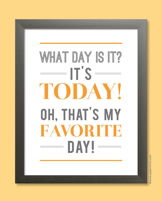 Typographic Print Today Is My Favorite Day By Papermintsshop