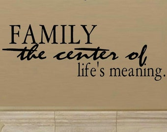Family the center of lifes meaning wall decal WD living room decal entry way home decor family decal vinyl decal wall quote wall decor