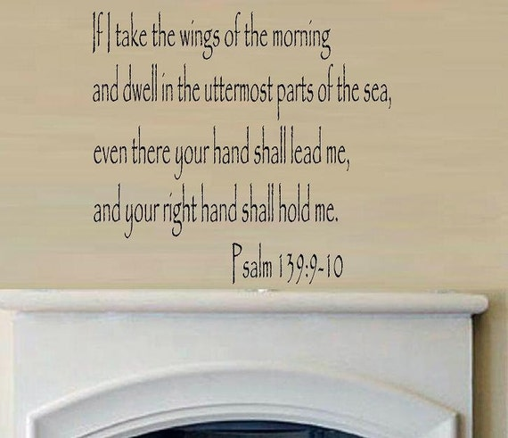 wall decal Psalm 139:9-10 If I take the wings of the morning quote