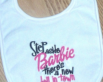 Baby Girl Bib - Step aside Barbie there's a new doll in town Embroidered Saying
