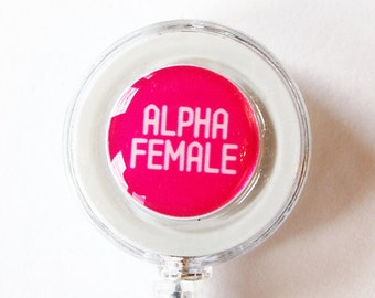 ID Badge Holder, Humor, Retractable id, Badge clip, funny, pink, Alpha Female, gift for her (1611)