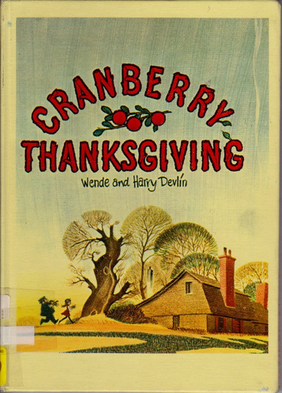 Cranberry Thanksgiving vintage kids book by Wende and Harry Devlin, beloved holiday favorite, sweet story with a recipe, great illustrations