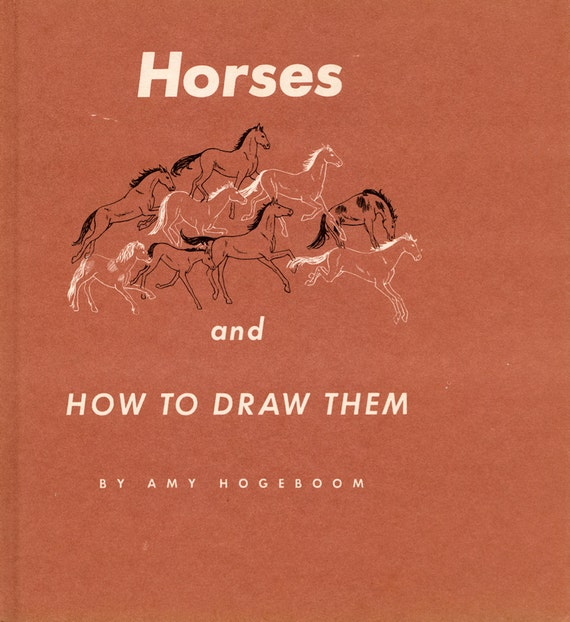 Horses and How to Draw Them by Amy Hogeboom