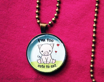 "Vegan Pig Necklace - Too Cute to Eat - 1"" Pendant Necklace - or 2 for 20 - ReLove Plan.et"