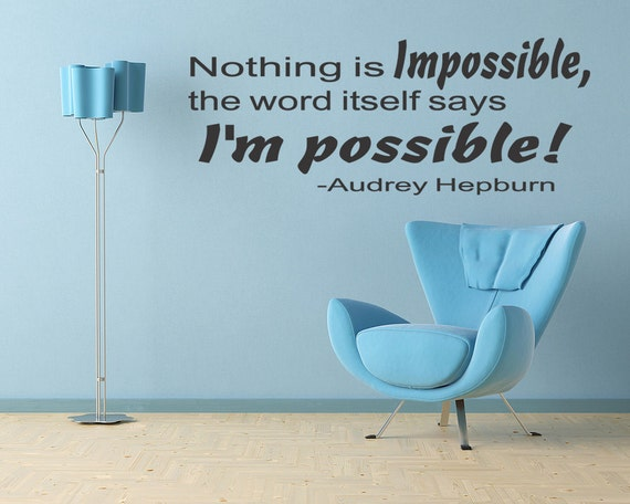 Nothing Is Impossible Wall Quote Audrey Hepburn Vinyl Decal