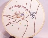 Hand embroidered wall art hoop Owl Always Love you decorations couples families