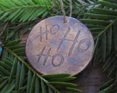 Holiday Ornament HO HO HO, etched brass with patina / Black Friday Etsy / Cyber Monday Etsy / 20% off