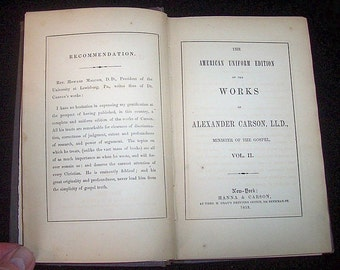 American Uniform Edition 1853, The Works of Alexander Carson Minister of The Gospel, VOL II, by Rev. Howard Malcom D. D