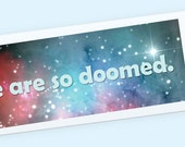 We are so doomed Book mark with Sleeve