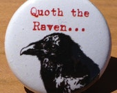 Quoth The Raven - Button, Magnet, or Bottle Opener