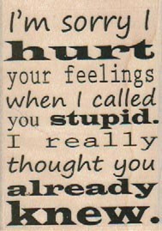 Rubber stamp I'm Sorry I Hurt wood Mounted  scrapbooking supplies number 18712