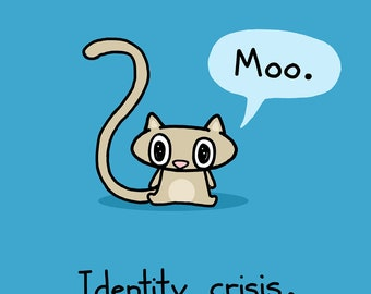 Identity Crisis Cat Art Print