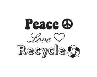 CLEARANCE Peace, Love, Recycle  Rubber Stamp