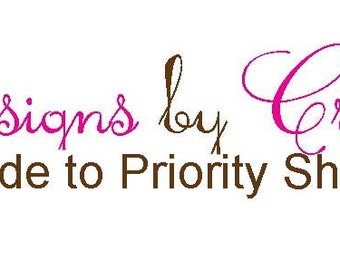 Upgrade to  Priority Shipping to your Designs by Crissi order