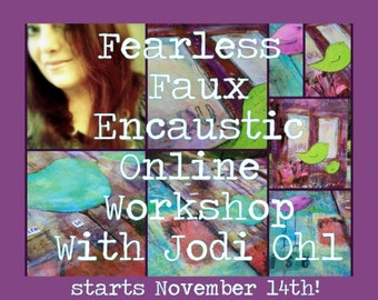 On Sale! Contemporary Mixed Media Fearless Faux Encaustic with Jodi Ohl Online Workshop Acrylic Painting and collage