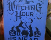 The Witching Hour Handpainted Primitive WICCA Wood SIgn Halloween Fall NEW RELEASE 2012
