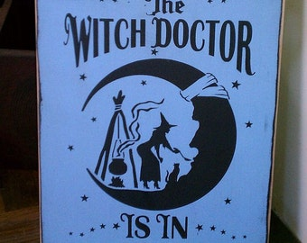 Witch Doctor is In Handpainted Primitive WICCA Wood SIgn Halloween Fall NEW RELEASE 2012
