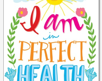 I Am in Perfect Health - Daily Affirmations 11 x 14 Print