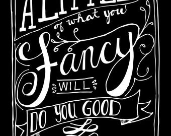 A little of what you fancy will do you good - Custom Art Print Poster dorm office classroom kitchen wall decor art