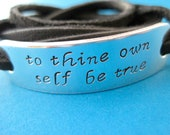 Personalized Bracelet - to thine own self be true - Shakespeare Jewelry - Leather wrap