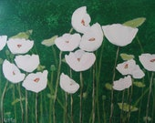 Original Acrylic Painting White Poppy 16x20 Floral White Flowers White Poppies Green and White Nature Flower Garden Abstract Art 3D Art