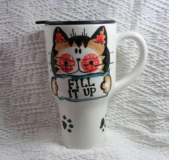 "Cat Travel Mug ""Fill It Up"" Handmade Original Design Kiln Fired Signed On Bottom GMS"