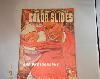 Vintage Art Book on How to Paint from Your Color Slides & Photo's