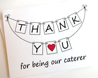Caterer Wedding Card - Wedding Thank You Card - THANK YOU for being our caterer