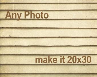 Make any photo 20x30 - Personalize it - Customize Any Fine Art Photography Print - make it 20x30