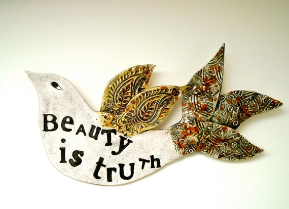 Poetry Bird Wall Hanging Sculpture - Beauty Is Truth - Handmade Rustic Letterpress Stamped Quote Pottery Plaque -Original Ceramic Art Sign