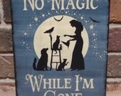 Primitive No Magic While I'm Gone Wood Witch Sign Handpainted shades of Blue