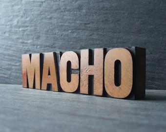 A Little MACHO - Vintage Letterpress Word