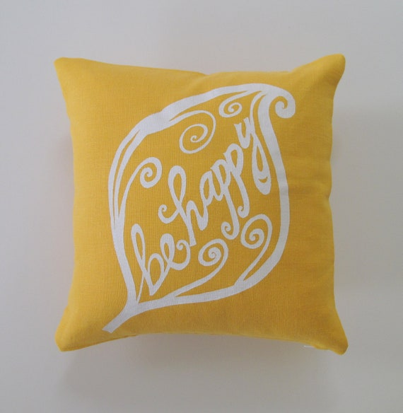 Pillow Cover - Cushion Cover - Be Happy design - 12 x 12 inches - Choose your fabric and ink color