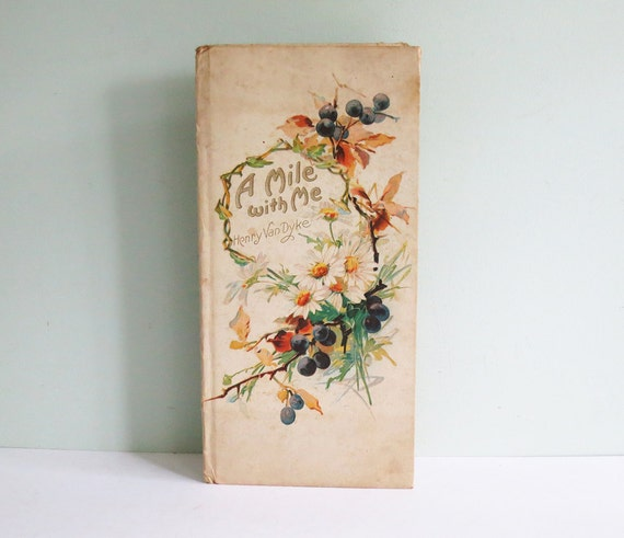 A Mile with Me, A 1911 Henry Van Dyke Poem about Friendship in Book Form