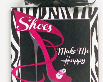Shoes Make Me Happy Custom  Zebra Animal Print and Stiletto Wood Wall Plaque