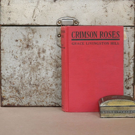 Crimson Roses - 1920s Fiction - Grace Livingston Hill