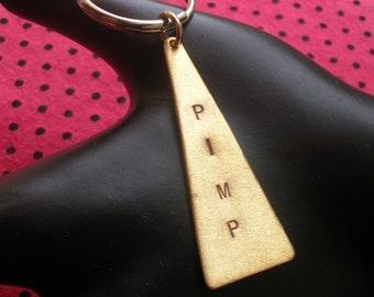 PIMP Keychain--Stamped Brass Triangle Keychain, Men's Keychain, Sex, Player, Unisex, Metal Keychain, Metal Taboo